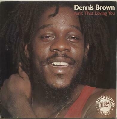 "Ain't That Loving You Dennis Brown UK 12"" vinyl single record (Maxi) LV26"