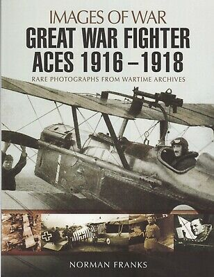 Great War Fighter Aces 1916-1918 Photographs Images Of War