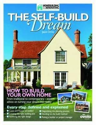 Self-build Dream: How to Build Your Own Home by Jason Orme (Paperback)