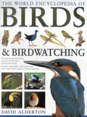 The world encyclopedia of birds & birdwatching by David Alderton (Hardback)