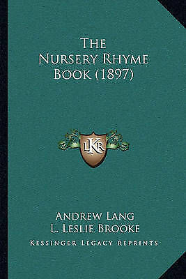 The Nursery Rhyme Book (1897) by Andrew Lang (Paperback / softback) Great Value