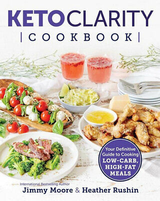 NEW Keto Clarity Cookbook By Jimmy Moore Paperback Free Shipping