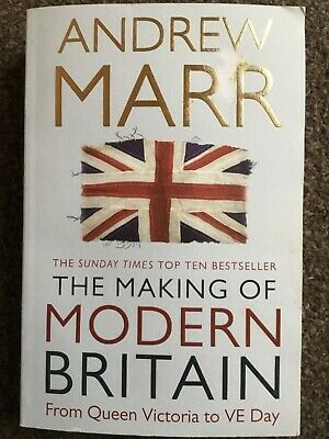 The Making of Modern Britain by Andrew Marr (Paperback 2009)