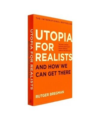 "Rutger Bregman "" Utopia for Realists """