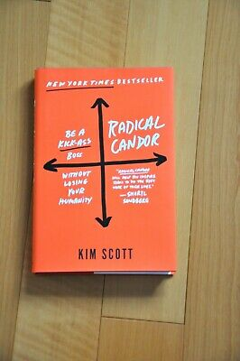 Radical Candor Be Kick-Ass Boss Without Losing Your Humanity Kim Scott Hardcover
