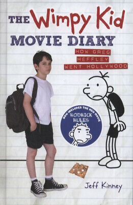 The wimpy kid movie diary: how Greg Heffley went Hollywood by Jeff Kinney