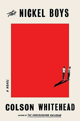 The Nickel Boys: A Novel by Colson Whitehead HARDCOVER 2019 New