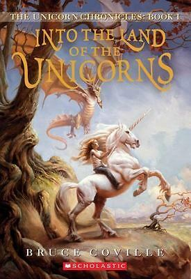 Into the Land of the Unicorns (Unicorn Chronicles) by Coville, Bruce