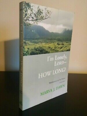 I'm Lonely, LORD - How Long? Meditations on the Psalms by Marva J. Dawn