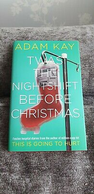 Twas The Nightshift Before Christmas - Adam Kay. Mint condition - read once. HB