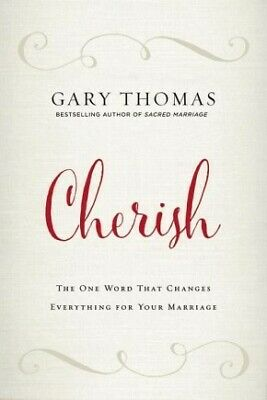 Cherish: The One Word That Changes Everything for Your Marriage .. NEW