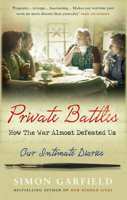 Private battles: how the war almost defeated us by Simon Garfield (Hardback)