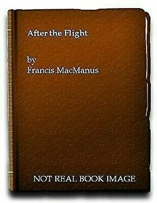 After The Flight. Being Eyewitness Sketches From Irish History from A.D. 1607 To