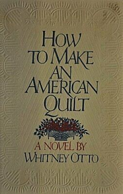 How to Make an American Quilt By Whitney Otto. 9780679400707