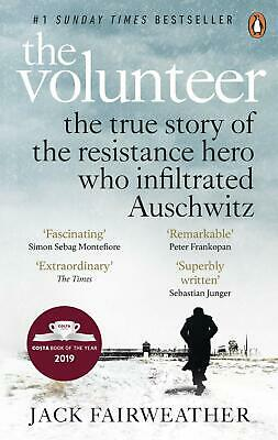 The Volunteer: The True Story of the Resistance - Jack Fairweather 9780753545188