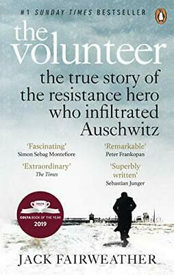 The Volunteer: The True Story of the Resi by Jack Fairweather New Paperback Book
