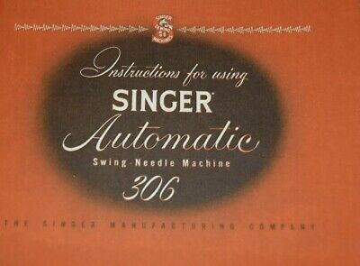 Large Deluxe-Edition Instructions Manual for Singer 306K Sewing Machine