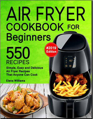 Air Fryer Cookbook For Beginners – 550 Simple, Easy , Vintage - Fast Delivery