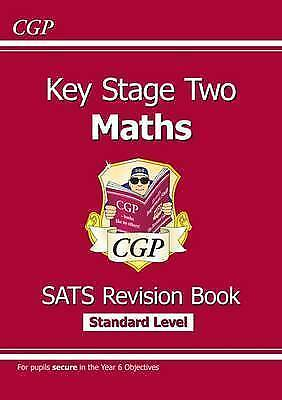 New Cgp Key Stage Two Maths Sats Revision Book - Standard Level, Year 6 Pupils