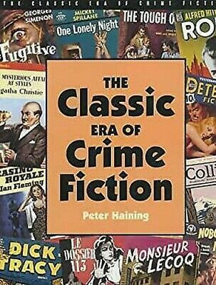 The Classic ERA of Crime Fiction by Haining, Peter
