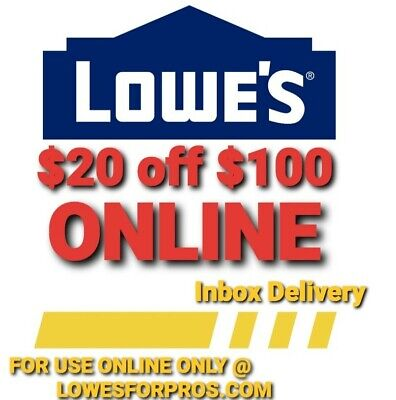 Lowes 20 off 100COUPON ONLINE  @LOWESFORPROS/IN-STORE EXP 3/10 INBOX $20 off 100
