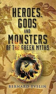 Heroes, Gods and Monsters of the Greek Myths by Evslin, Bernard