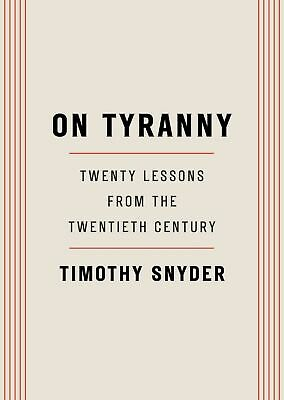 On Tyranny Twenty Lessons from the Twentieth Century Paperback by Timothy Snyder