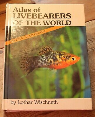 Atlas of Livebearers of the World Lothar Wischnath TFH Publications 1993