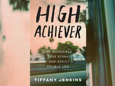 High Achiever: The Incredible True Story of One Addict's Double eBooks EBOOK PDF