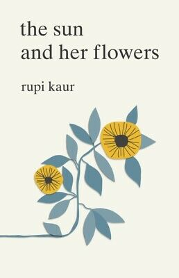 Rupi Kaur (Author) - The Sun and Her Flowers