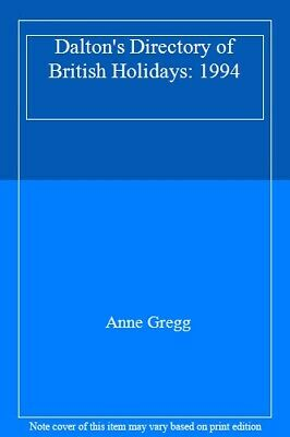 Dalton's Directory of British Holidays: 1994 By Anne Gregg