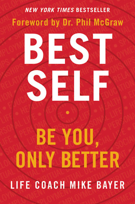 Best Self: Be You Only Better Book by Mike Bayer P.D.F