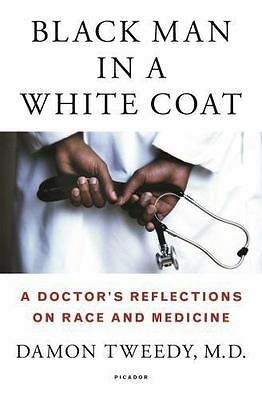 Black Man in a White Coat: A Doctor's Reflections on Race and Medicine