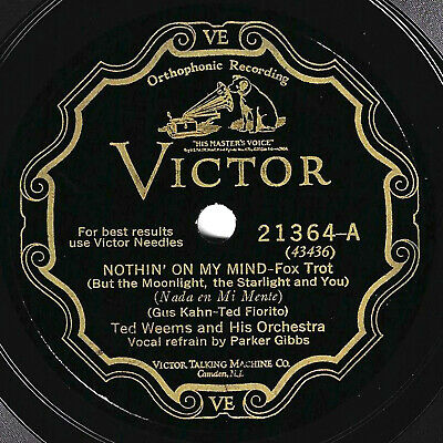 "Victor #21364: Ted Weems Orch.-""Nothin' On My Mind/Tall Dark Handsome"" E+ clean"