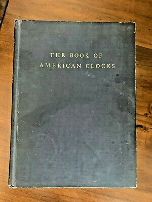 The Book of American Clocks by Palmer 1950 Hardcover 1st Edition 1st Printing