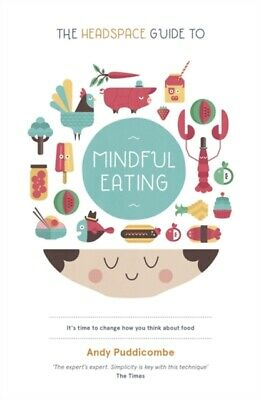 Andy Puddicombe (Author) - The Headspace Guide to... Mindful Eating