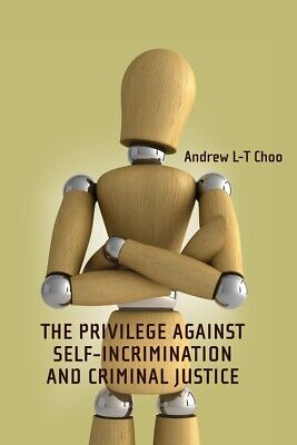 BOOK NEW The Privilege Against Self-Incrimination and Criminal Justice by L-T Ch