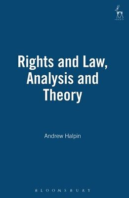 BOOK NEW Rights and Law, Analysis and Theory by Halpin, Andrew (1997)