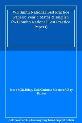 Wh Smith National Test Practice Papers: Year 5 Maths & English (WH Smith Nation