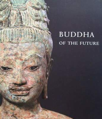 LIVRE/BOOK : Buddha of the future - an early Maitreya from Thailand (Bouddha