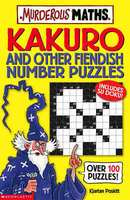 Murderous Maths: Kakuro and Other Fiendish Number Puzzles by Kjartan Poskitt