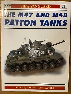 New Vanguard: The M47 and M48 Patton Tanks 31 by Steven J. Zaloga (1999,...