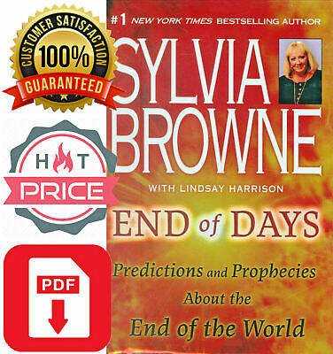 End of Days Predictions and Prophecies about the End of the World by Sylvia