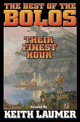 Bolos: Their Finest Hour (Bolo Series Volume 12) by Keith Laumer, David Weber,