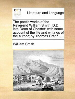 The poetic works of the Reverend William Smith,. Smith, William.#