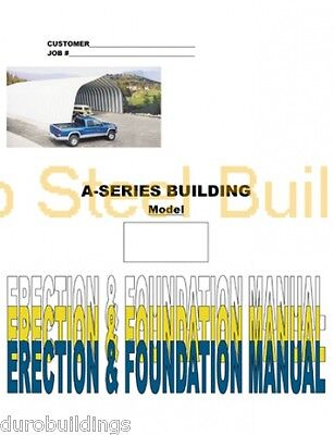 Duro DIY A-Series Steel Arch Metal Building Erection & Foundation Detail Manual