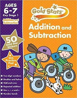 Gold Stars Addition and Subtraction KS1 6-7 (Gold Stars Ks1 Workbooks) [paperbac