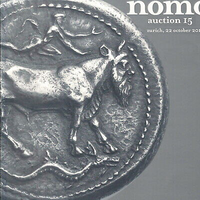 NOMOS Auction 15 Catalog Ancient GREEK, ROMAN, Byzantine Coins October 22, 2017
