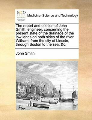 The report and opinion of John Smith, engineer,. Smith, John.#