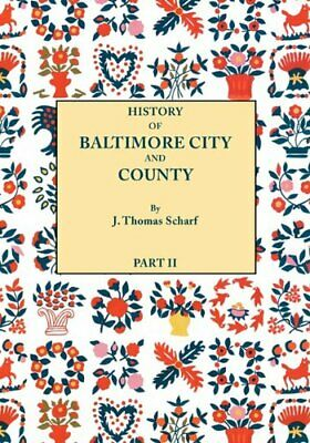 History of Baltimore City and County [Maryland]. Scharf, Thomas.#